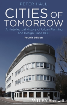 Cities of Tomorrow : An Intellectual History of Urban Planning and Design Since 1880, Paperback / softback Book