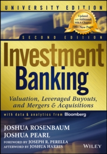 Investment Banking : Valuation, Leveraged Buyouts, and Mergers and Acquisitions, Paperback Book
