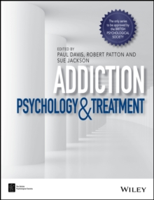 Addiction : Psychology and Treatment, Paperback / softback Book