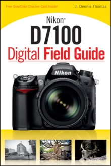 Nikon D7100 Digital Field Guide, Paperback / softback Book