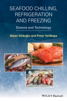 Seafood Chilling, Refrigeration and Freezing -    Science and Technology, Hardback Book