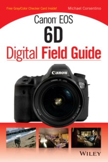 Canon Eos 6D Digital Field Guide, Paperback Book