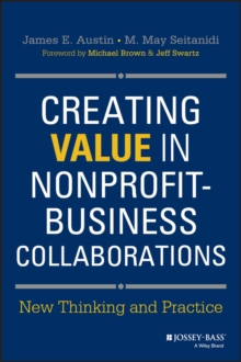 Creating Value in Nonprofit-Business Collaborations : New Thinking and Practice, Hardback Book