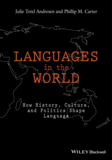 Languages In The World : How History, Culture, and Politics Shape Language, Paperback / softback Book