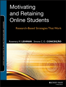 Motivating and Retaining Online Students : Research-Based Strategies That Work, Paperback / softback Book