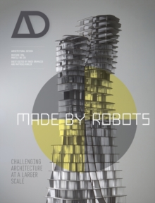 Made by Robots : Challenging Architecture at a Larger Scale, Paperback / softback Book