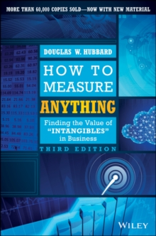 How to Measure Anything : Finding the Value of Intangibles in Business, Hardback Book