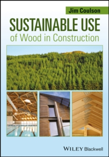Sustainable Use of Wood in Construction, Paperback Book