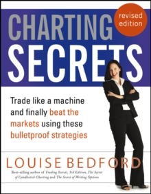 Charting Secrets : Trade Like a Machine and Finally Beat the Markets Using These Bulletproof Strategies, Paperback / softback Book