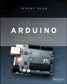 Exploring Arduino : Tools and Techniques for Engineering Wizardry, Paperback Book
