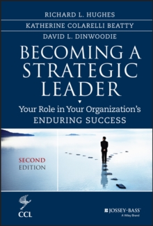Becoming a Strategic Leader : Your Role in Your Organization's Enduring Success, Hardback Book