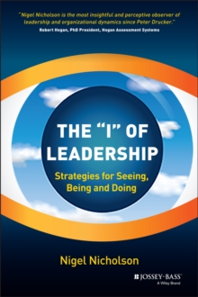 "The ""I"" of Leadership : Strategies for Seeing, Being and Doing, Hardback Book"