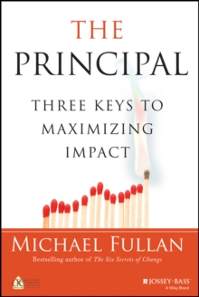 The Principal : Three Keys to Maximizing Impact, Hardback Book