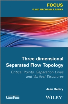 Three-dimensional Separated Flow Topology : Critical Points, Separation Lines and Vortical Structures, PDF eBook