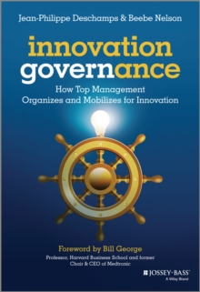 Innovation Governance - How Top Management        Organizes and Mobilizes for Innovation, Hardback Book
