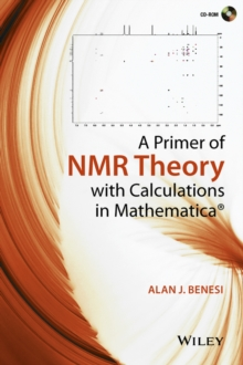 A Primer of NMR Theory with Calculations in Mathematica, Hardback Book
