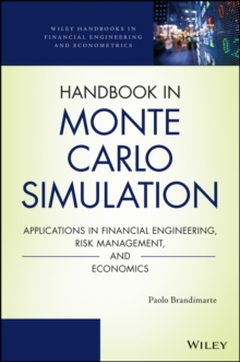 Handbook in Monte Carlo Simulation : Applications in Financial Engineering, Risk Management, and Economics, EPUB eBook