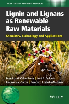 Lignin and Lignans as Renewable Raw Materials : Chemistry, Technology and Applications, Hardback Book