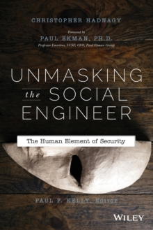 Unmasking the Social Engineer : The Human Element of Security, Paperback / softback Book