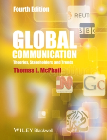 Global Communication : Theories, Stakeholders and Trends, Paperback / softback Book