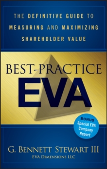 Best-Practice EVA : The Definitive Guide to Measuring and Maximizing Shareholder Value, Hardback Book