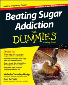 Beating Sugar Addiction for Dummies, Australian and New Zealand Edition, Paperback Book