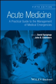 Acute Medicine : A Practical Guide to the Management of Medical Emergencies, Paperback Book