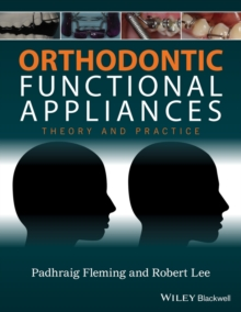 Orthodontic Functional Appliances : Theory and Practice, Hardback Book