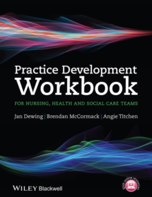 Practice Development Workbook for Nursing, Health and Social Care Teams, Paperback Book