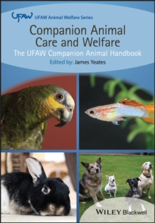 Companion Animal Care and Welfare : The UFAW Companion Animal Handbook, Paperback / softback Book