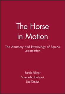 The Horse in Motion : The Anatomy and Physiology of Equine Locomotion, EPUB eBook