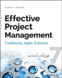 Effective Project Management : Traditional, Agile, Extreme, Paperback Book