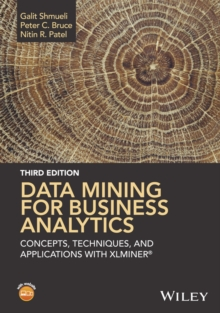 Data Mining for Business Analytics : Concepts, Techniques, and Applications with XLMiner, Hardback Book