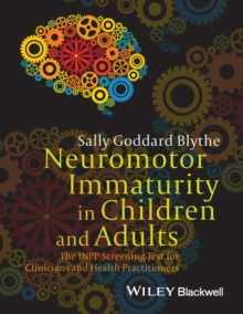 Neuromotor Immaturity in Children and Adults - the Inpp Screening Test for Clinicians and Health    Practitioners, Paperback Book