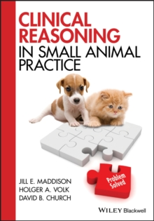 Clinical Reasoning in Small Animal Practice, Paperback Book
