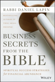 Business Secrets from the Bible : Spiritual Success Strategies for Financial Abundance, Hardback Book