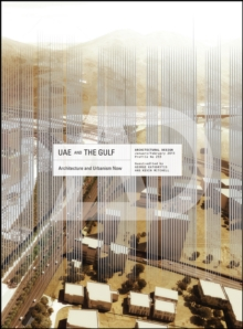 UAE and the Gulf : Architecture and Urbanism Now, PDF eBook