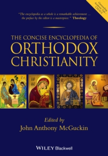 The Concise Encyclopedia of Orthodox Christianity, Paperback / softback Book