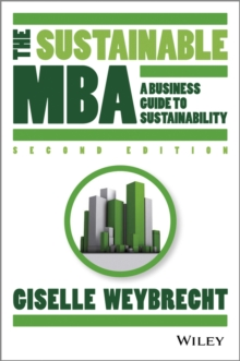 The Sustainable MBA : A Business Guide to Sustainability, Hardback Book