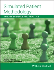 Simulated Patient Methodology : Theory, Evidence and Practice, Paperback / softback Book