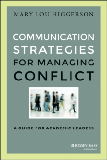 Communication Strategies for Managing Conflict : A Guide for Academic Leaders, Hardback Book