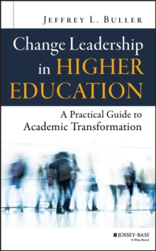 Change Leadership in Higher Education : A Practical Guide to Academic Transformation, EPUB eBook