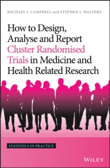 How to Design, Analyse and Report Cluster Randomised Trials in Medicine and Health Related Research, EPUB eBook