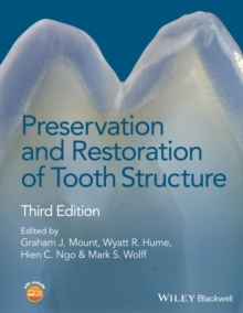 Preservation and Restoration of Tooth Structure 3E, Hardback Book