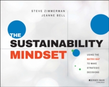 The Sustainability Mindset : Using the Matrix Map to Make Strategic Decisions, Paperback / softback Book