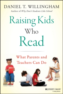 Raising Kids Who Read : What Parents and Teachers Can Do, Hardback Book