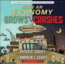 How an Economy Grows and Why It Crashes : Collector's Edition, Hardback Book