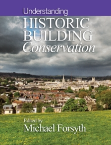 Understanding Historic Building Conservation, Paperback Book