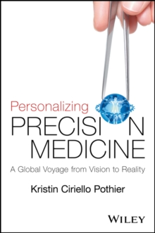 Personalizing Precision Medicine : A Global Voyage from Vision to Reality, Paperback Book
