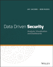 Data-Driven Security : Analysis, Visualization and Dashboards, Paperback / softback Book